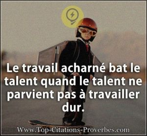 Citation_courte__Le_travail_acharne_bat_le_talent_quand_le_talent_ne_parvient_pas_a_travailler_dur._01598